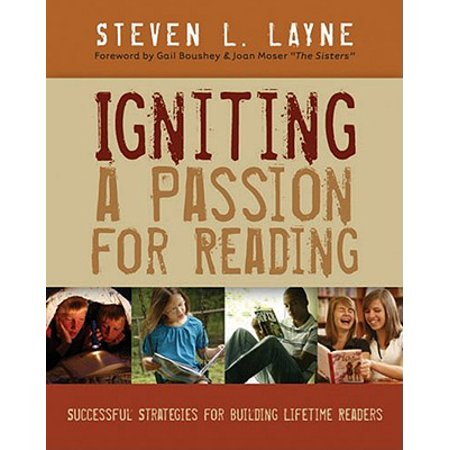 Igniting a Passion for Reading : Successful Strategies for Building Lifetime Readers