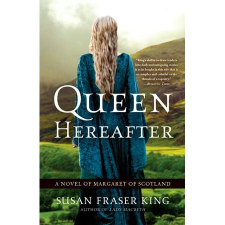 (Queen Hereafter : A Novel of Margaret of Scotland)
