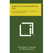 A Right Conception of Sin : Its Relation to Right Thinking and Right Living