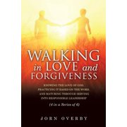 Walking in Love and Forgiveness