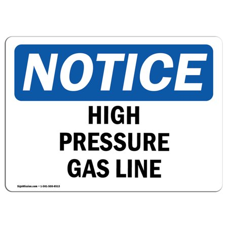 OSHA Notice - High Pressure Gas Line Sign | Heavy Duty Sign or Label