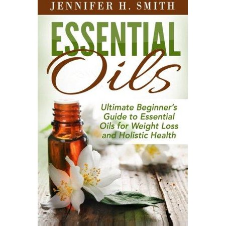 Essential Oils: Aromatherapy and Essential Oil Recipes for Healing, Weight Loss and Stress Relief