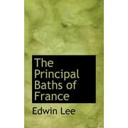 The Principal Baths of France