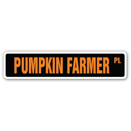 - PUMPKIN FARMER Street Sign patches october fall orange fields | Indoor/Outdoor | 24