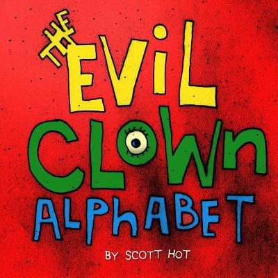 The Evil Clown Alphabet (Paperback) (Evil Clown)