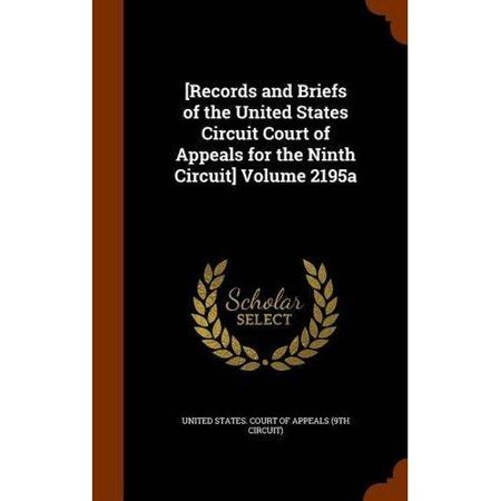 Records And Briefs Of The United States Circuit Court Of Appeals For The Ninth Circuit  Volume 2195A