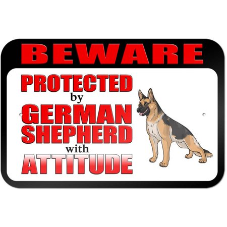 Beware Protected by German Shepherd with Attitude Sign