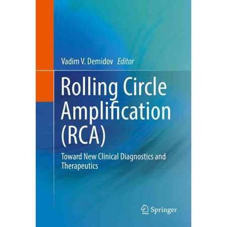 Rolling Circle Amplification  Rca   Toward New Clinical Diagnostics And Therapeutics