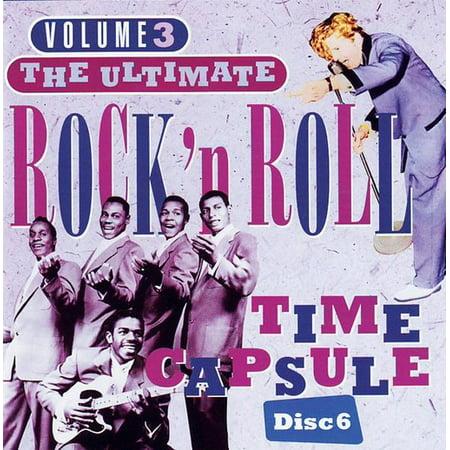 Volume 3 The Ultimate Rock 'N Roll Time Capsule Disc 6