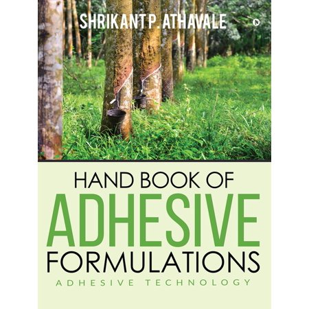 Hand Book of Adhesive Formulations - eBook (Adhesive Book)