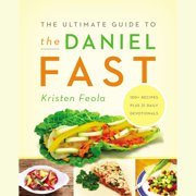 The Ultimate Guide to the Daniel Fast - Audiobook