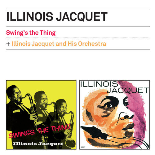 Swing's The Thing / Illinois Jacquet & His Orch