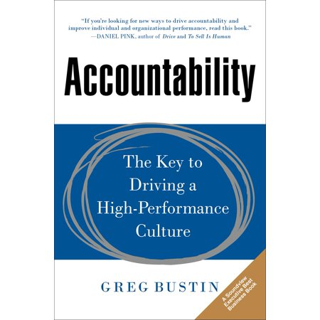 Accountability : The Key to Driving a High-Performance