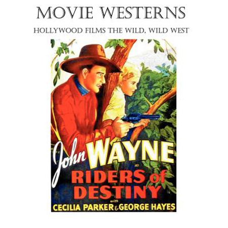 Movie Westerns : Hollywood Films the Wild, Wild West - West Hollywood Halloween Directions
