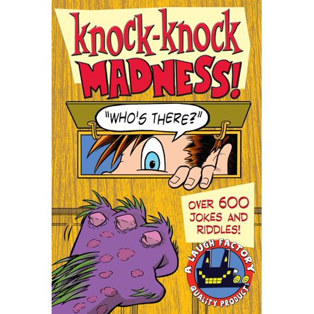 Knock-Knock Madness : Over 600 Jokes and Riddles - Halloween Jokes And Riddles Adults