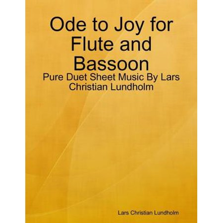 Ode to Joy for Flute and Bassoon - Pure Duet Sheet Music By Lars Christian Lundholm - (Joy To The World Flute Sheet Music)