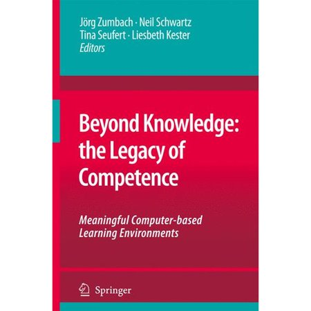 Beyond Knowledge: The Legacy of Competence: Meaningful Computer-based Learning Environments by