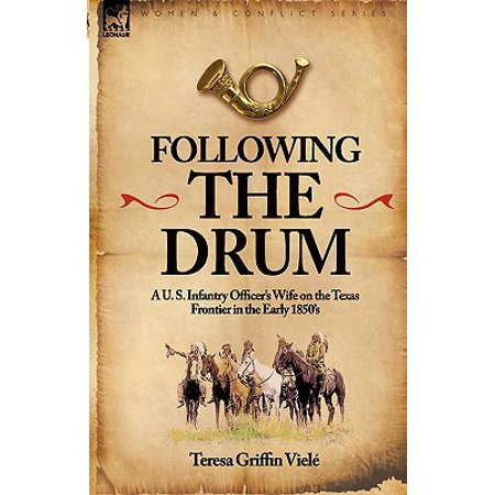 Following the Drum : A U. S. Infantry Officer's Wife on the Texas Frontier in the Early 1850's - Frontier Texas Halloween