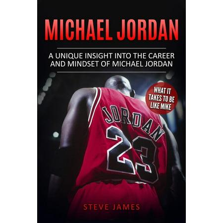 Michael Jordan: A Unique Insight into the Career and Mindset of Michael Jordan (Paperback) (Basketball Shoes Jordan Cp3)