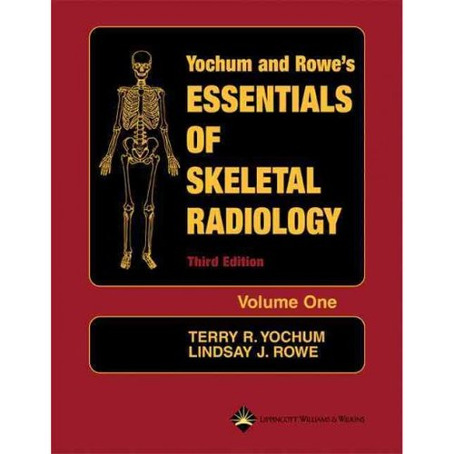 Essentials of Skeletal Radiology Volume 2 by Yochum, Terry R., Rowe, Lindsay J.