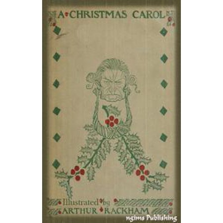 A Christmas Carol (Illustrated by Arthur Rackham+ FREE audiobook link + Active TOC) - eBook