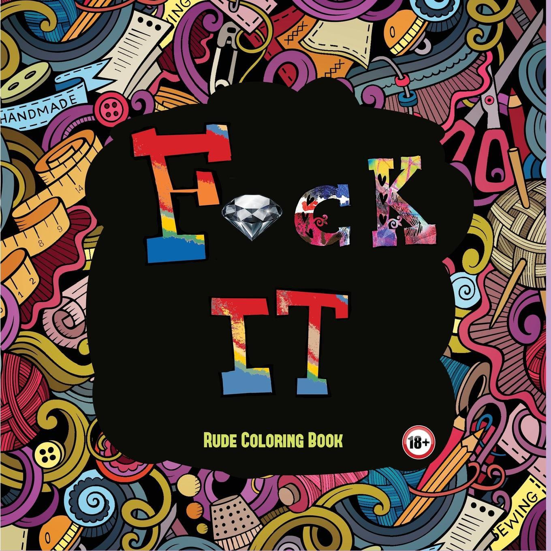 - Rude Coloring Book: Rude Coloring Book: A Swear Word Coloring Book
