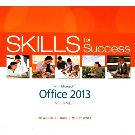 Skills For Success With Office 2013 Vol  1   Technology In Action Complete