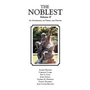 The Noblest Volume II : An Anthology of Prose and Poetry