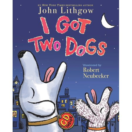 I Got Two Dogs : (Book and CD)