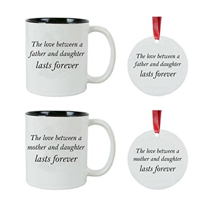 The love between a father/mother and daughter lasts forever Ceramic Coffee Mugs Bundle with (2) 3-inch Aluminum Christmas Ornaments (Black, Black) - Great for for Dads, Mothers