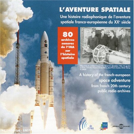History Of The French-European Space Adventure From French Public Radio Archives (Radio Archives)