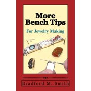 More Bench Tips for Jewelry Making: Proven Ways to Save Time and Improve Quality (Paperback)
