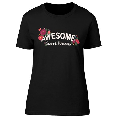 Awesome Sweet Blooms Tee Women's -Image by Shutterstock
