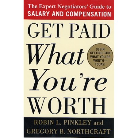 Get Paid What Youre Worth