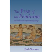 The Fear of the Feminine (Paperback)