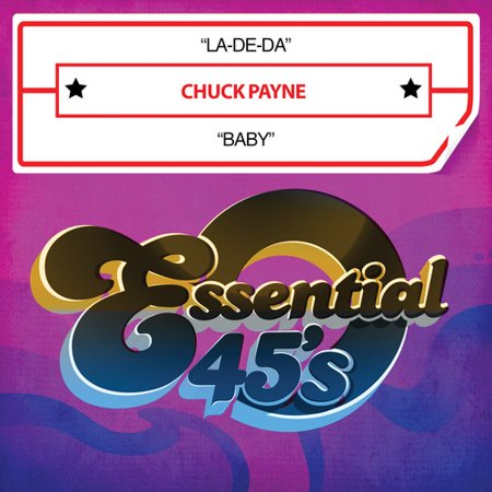 Chuck Payne - La-De-Da / Baby