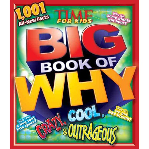 Time for Kids Big Book of Why: Crazy, Cool, & Outrageous