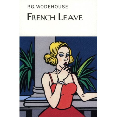 French Leave  Everymans Library P G Wodehouse   Hardcover