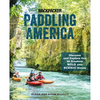 Paddling America : Discover and Explore Our 50 Greatest Wild & Scenic Rivers