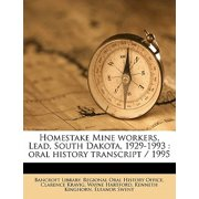 Homestake Mine Workers, Lead, South Dakota, 1929-1993 : Oral History Transcript / 199