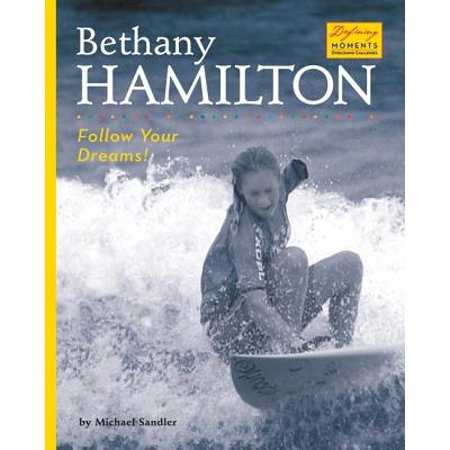 Bethany Hamilton: Follow Your Dreams! by