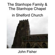 The Stanhope Family and the Stanhope Chapel in Shelford Church - eBook