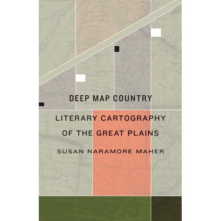 Deep Map Country   Literary Cartography Of The Great Plains