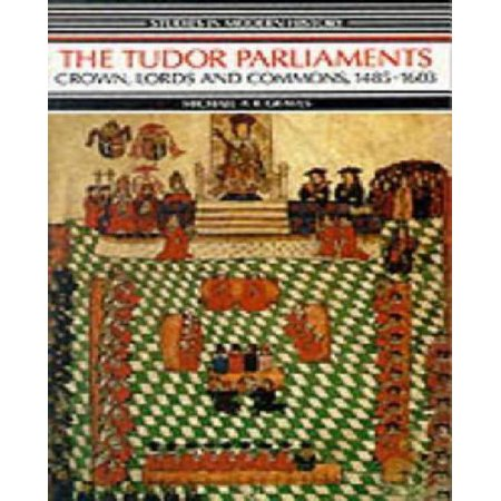 The Tudor Parliaments : Crown, Lords, and Commons, (Commons Mall Hours)