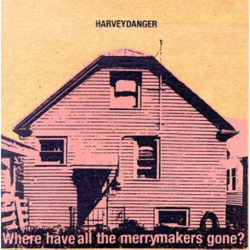 Harvey Danger - Where Have All the Merrymakers [CD]