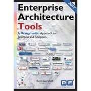Enterprise Architecture Tools : A Pragmatic Approach to Selection and Adoption