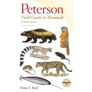 Peterson Field Guides (Paperback): Peterson Field Guide to Mammals of North America (Paperback)