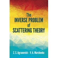 Dover Books on Physics: The Inverse Problem of Scattering Theory (Paperback)