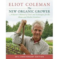 The New Organic Grower, 3rd Edition (Paperback)