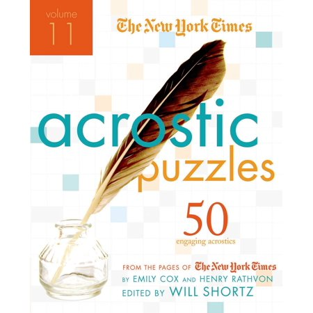 The New York Times Acrostic Puzzles Volume 11 : 50 Engaging Acrostics from the Pages of The New York (Same Word 4 Times In A Row)